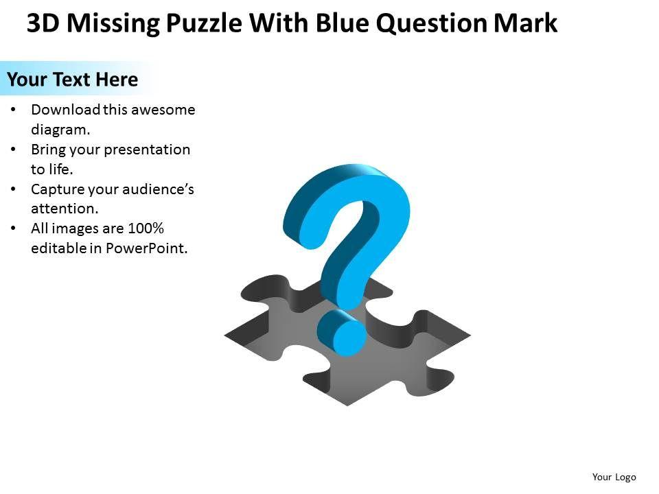 Business powerpoint templates 3d missing puzzle piece with blue businesspowerpointtemplates3dmissingpuzzlepiecewithbluequestionmarksalespptslidesslide01 toneelgroepblik Images