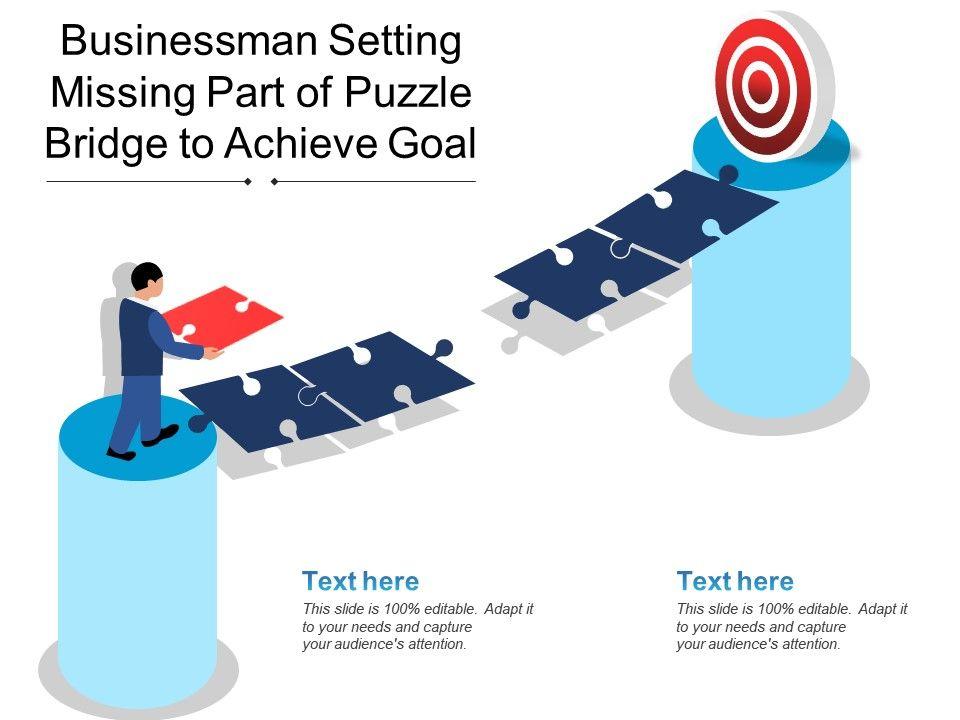 Businessman Setting Missing Part Of Puzzle Bridge To Achieve Goal
