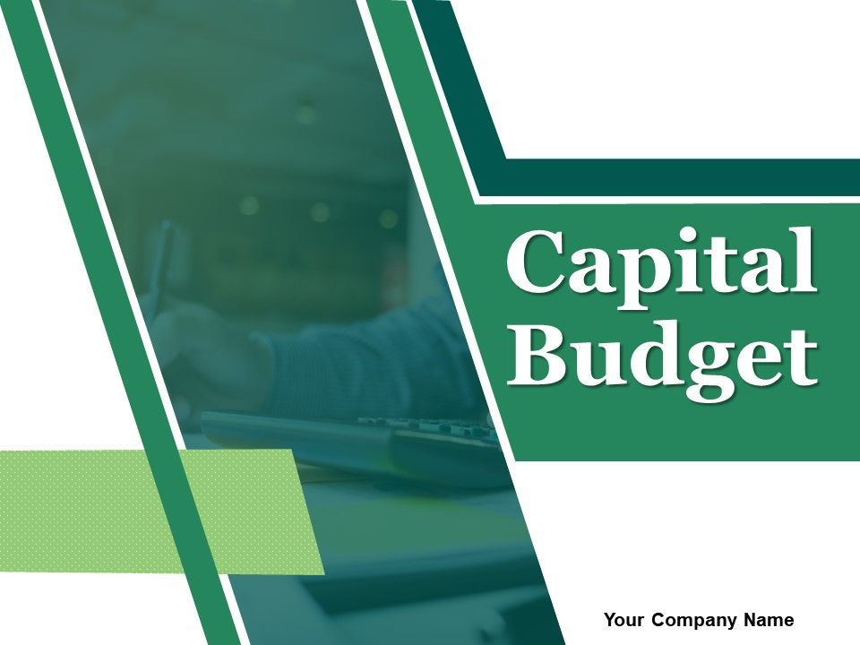 capital budget powerpoint presentation slides powerpoint