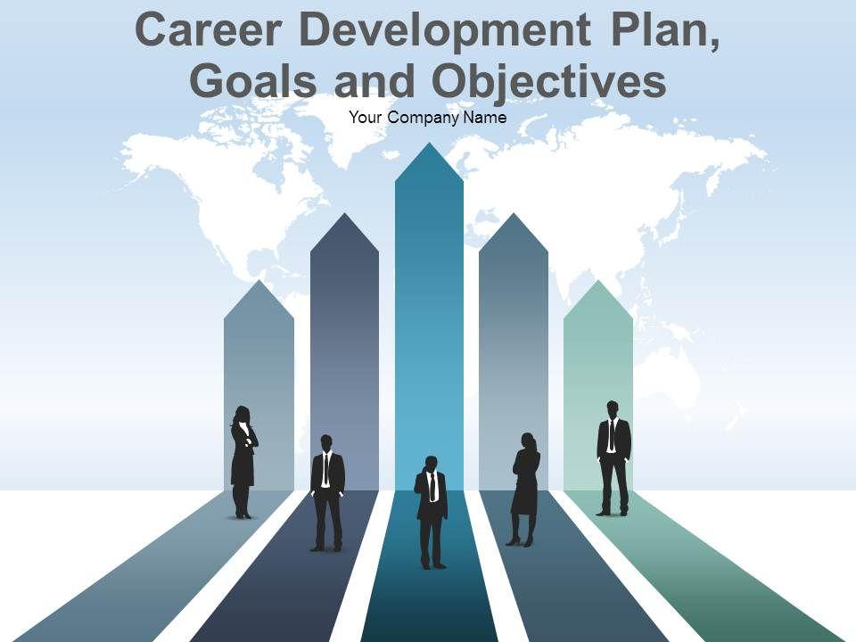 Career Development Plan Goals And Objectives Powerpoint Presentation
