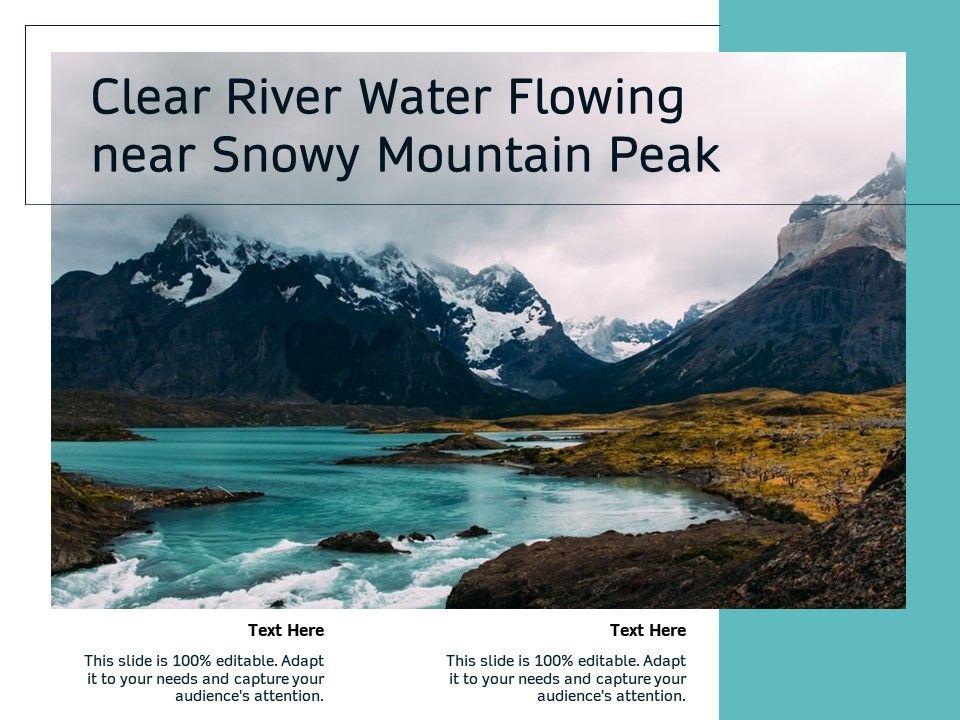 Clear River Water Flowing Near Snowy Mountain Peak
