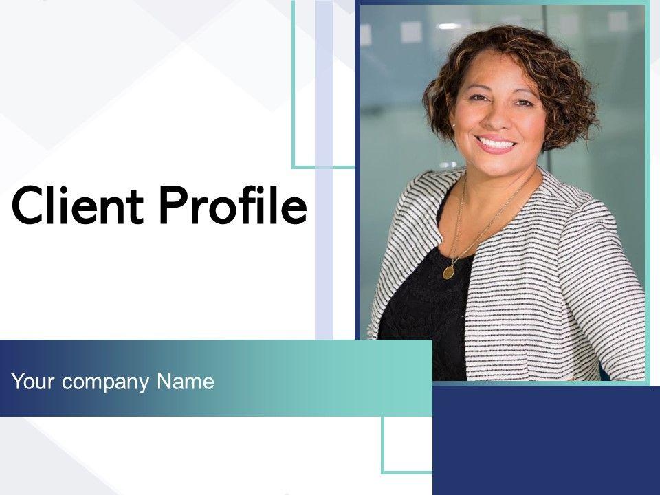 Client Profile Displaying Background Demographics Behaviour Motivations