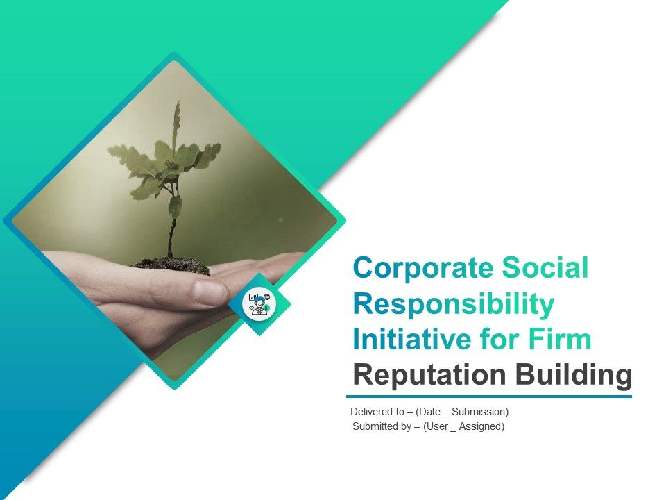 Corporate Social Responsibility Initiative For Firm Reputation Building Complete Deck