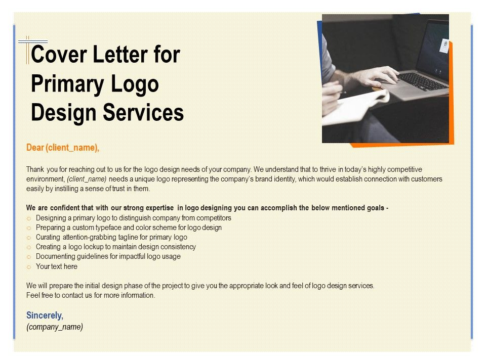 Cover Letter For Primary Logo Design Services Ppt Powerpoint Presentation Gallery Inspiration Presentation Graphics Presentation Powerpoint Example Slide Templates