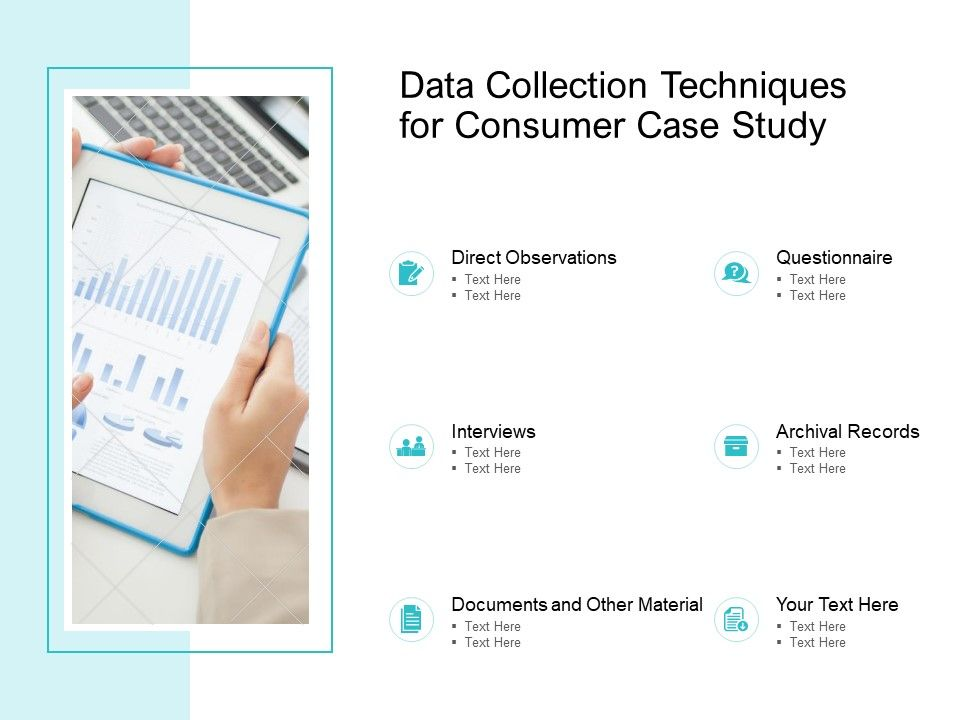 Data Collection Techniques For Consumer Case Study Ppt Powerpoint Deck