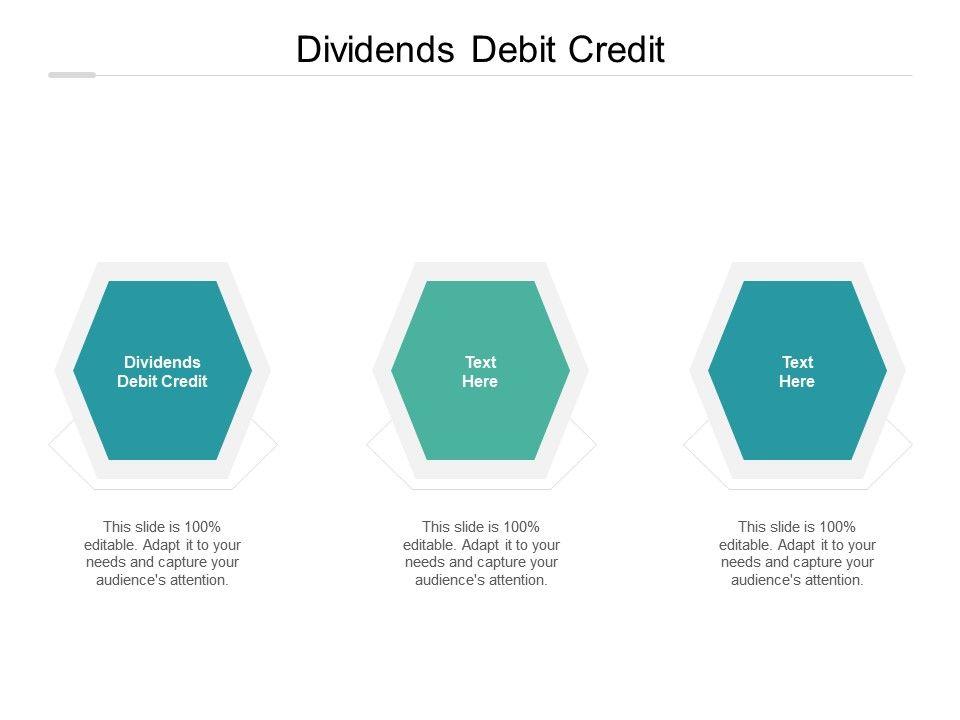 Dividends Debit Credit Ppt Powerpoint Presentation Professional Design Templates Cpb