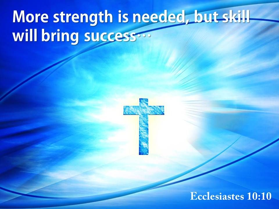 Ecclesiastes 10 10 More Strength Is Needed PowerPoint Church