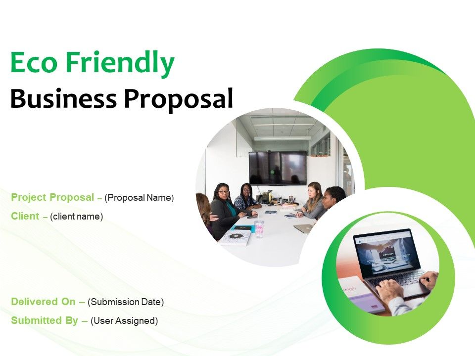 Eco Friendly Business Proposal Powerpoint Presentation Slides