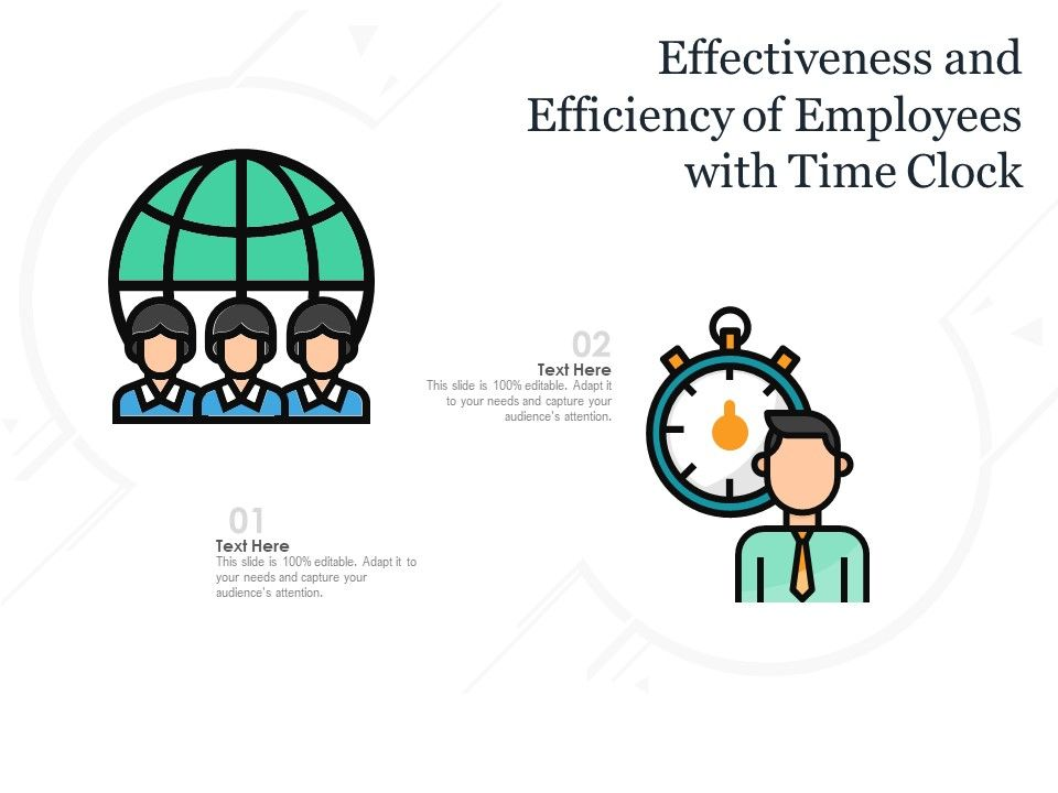 Effectiveness And Efficiency Of Employees With Time Clock