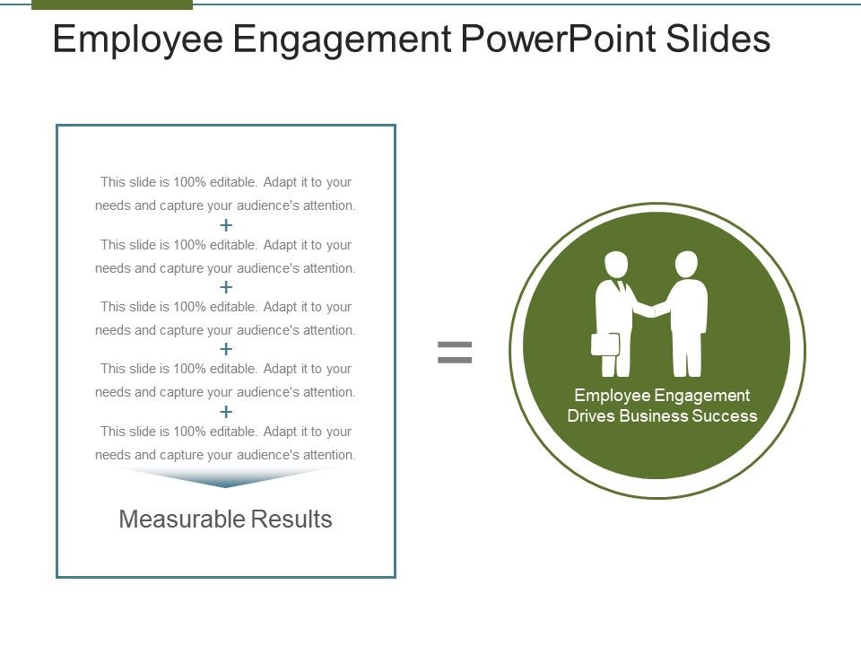 background what is employee engagement 25 employee engagement ideas employee engagement is not an exact science so far, the whole concept has been built on hr experience, positive psychology and business models that engage a company's talent towards a productive culture of success.