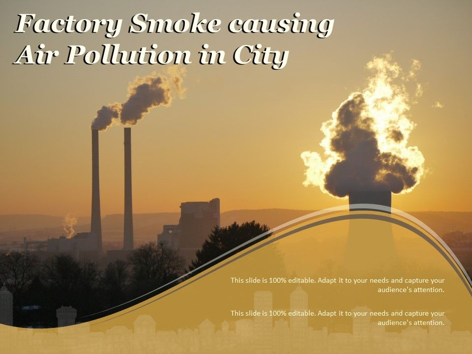 Factory Smoke Causing Air Pollution In City Powerpoint Slide Images Ppt Design Templates Presentation Visual Aids