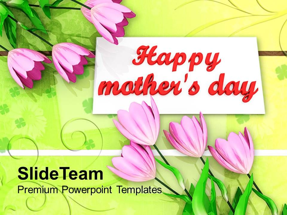 Happy Mothers Day With Lovely Flowers Powerpoint Templates Ppt