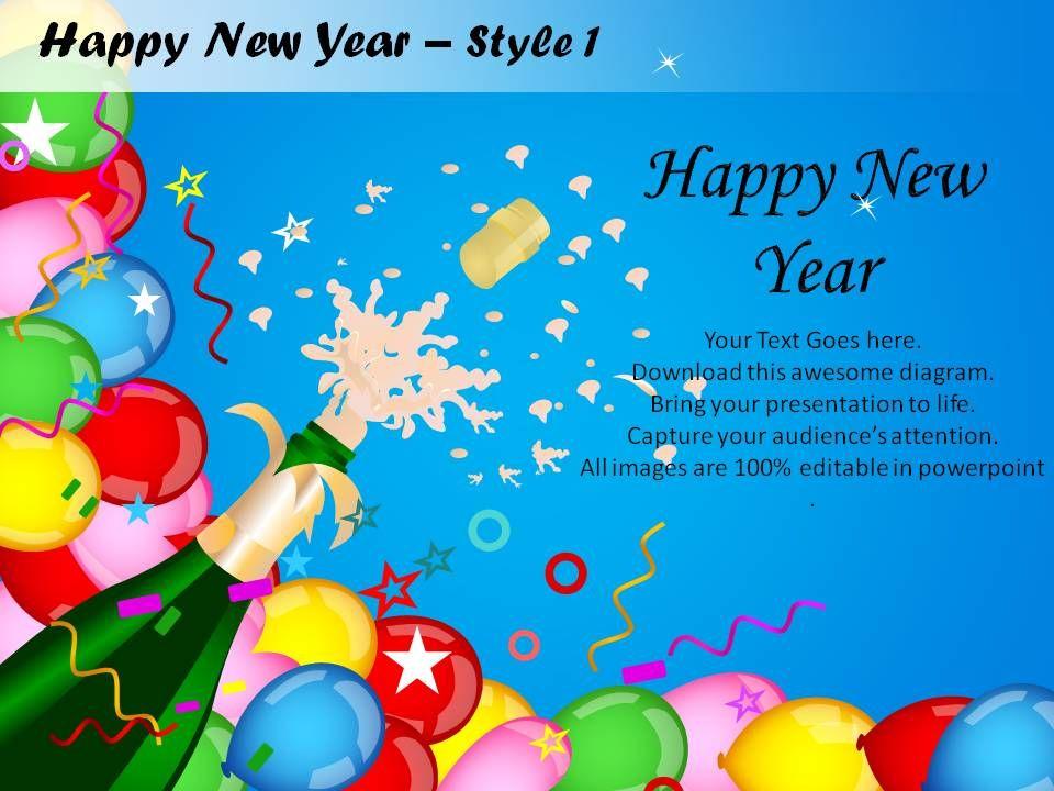 Happy New Year Style 1 Powerpoint Slides Powerpoint Presentation Designs Slide Ppt Graphics Presentation Template Designs