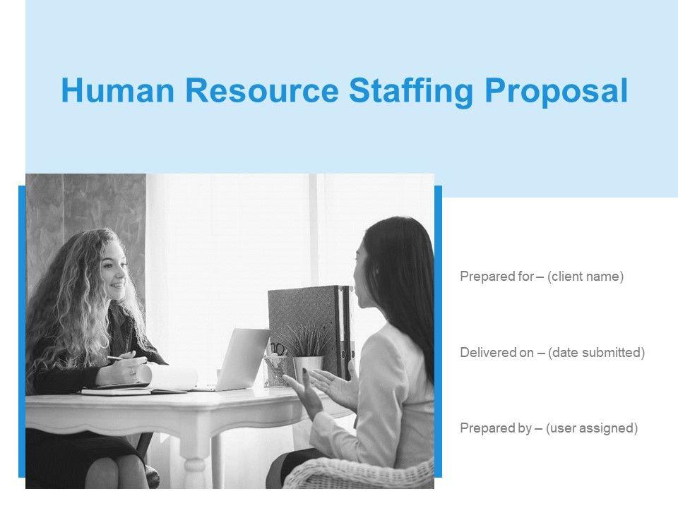Human Resource Staffing Proposal Powerpoint Presentation Slides