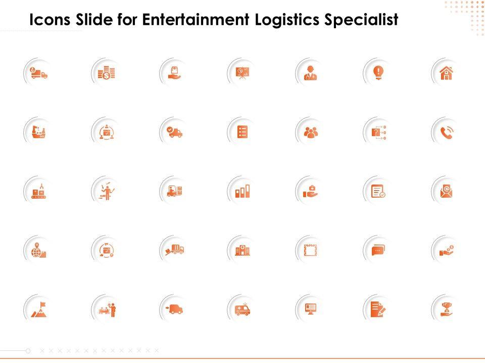 Icons Slide For Entertainment Logistics Specialist Powerpoint Presentation Aids