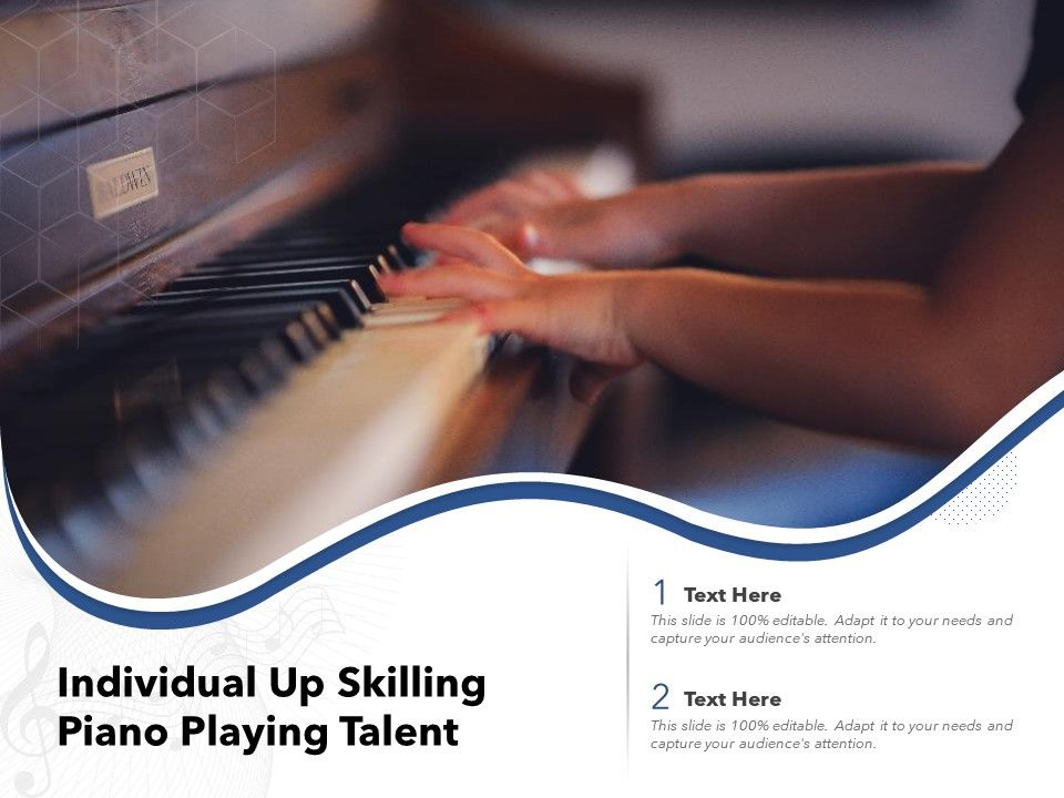 Individual Up Skilling Piano Playing Talent