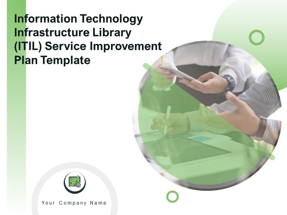Information Technology Infrastructure Library Itil Service Improvement Plan Template Complete Deck