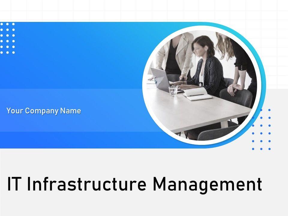 IT Infrastructure Management Powerpoint Presentation Slides