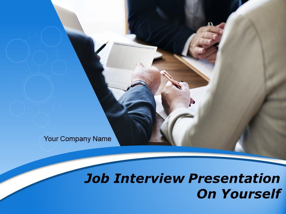 Job interview presentation on yourself powerpoint presentation jobinterviewpresentationonyourselfpowerpointpresentationslidesslide01 jobinterviewpresentationonyourselfpowerpointpresentationslidesslide02 toneelgroepblik Image collections