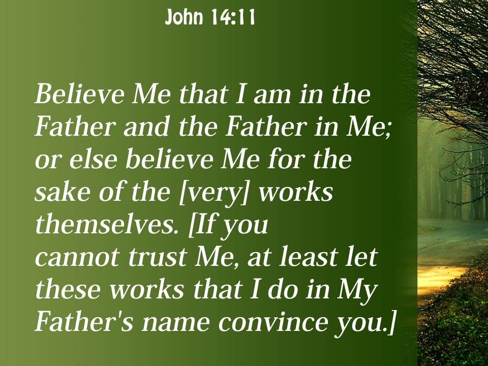 john 14 11 the evidence of the works powerpoint church