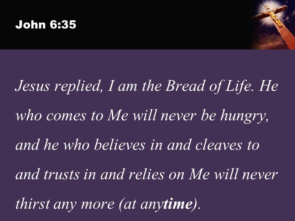In with our john 6 35 i am the bread of life powerpoint church sermon