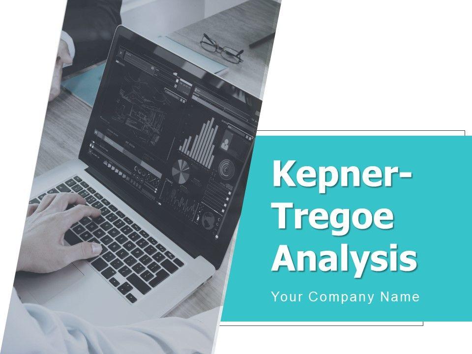 Kepner Tregoe Analysis Powerpoint Presentation Slides
