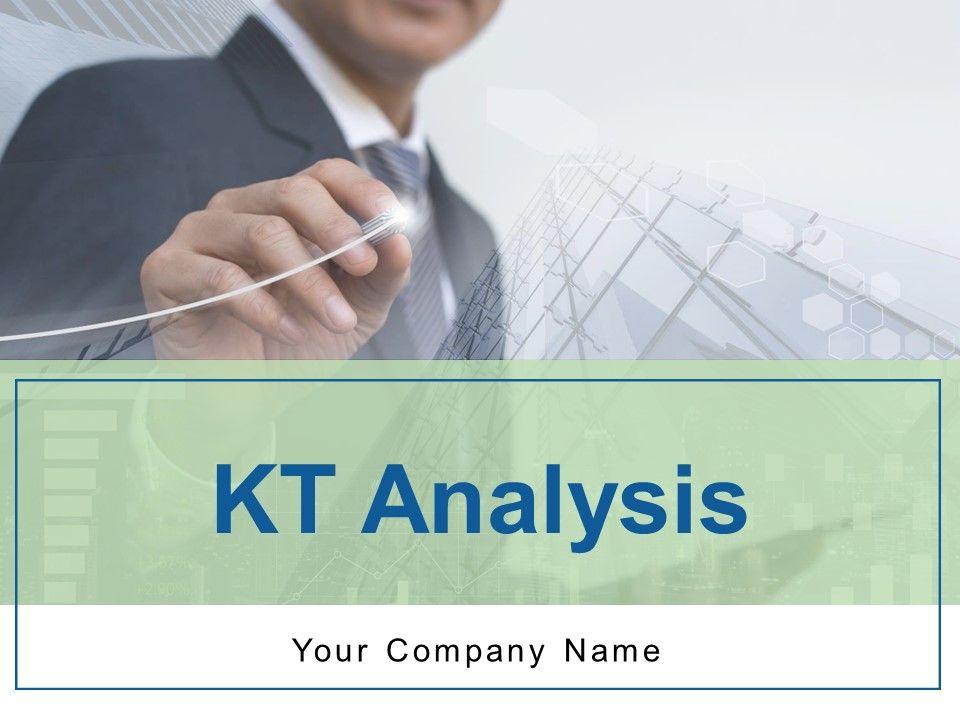 Kt Analysis Powerpoint Presentation Slides