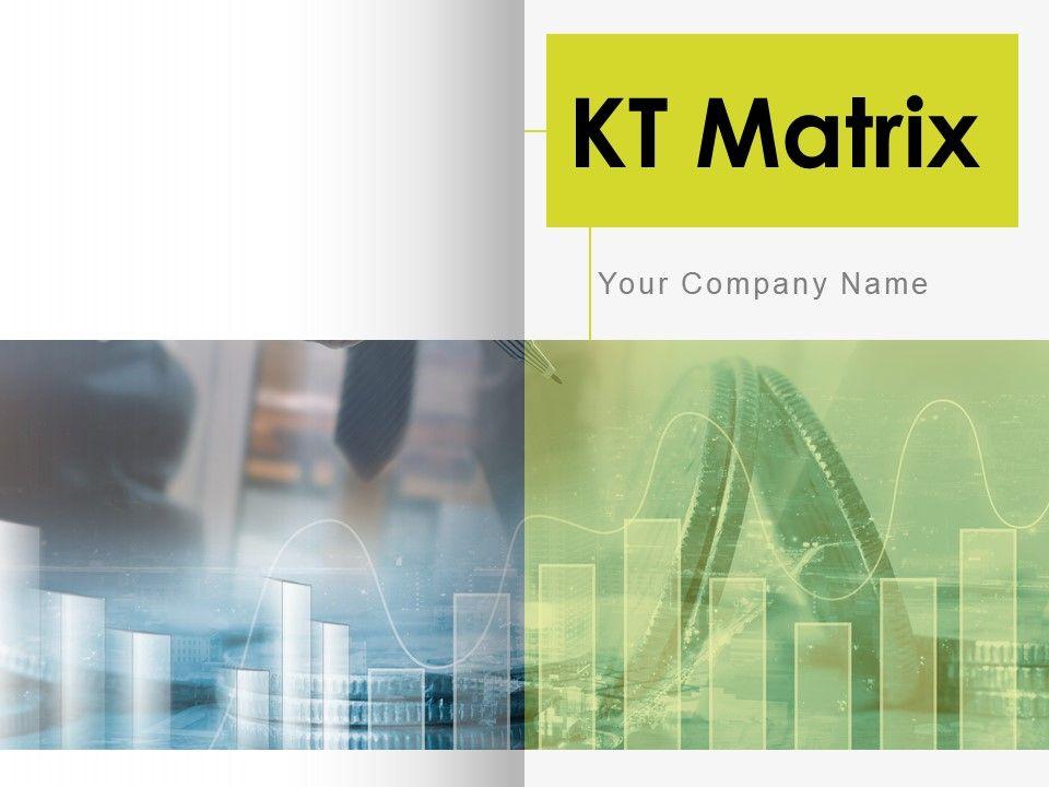 Kt Matrix Powerpoint Presentation Slides