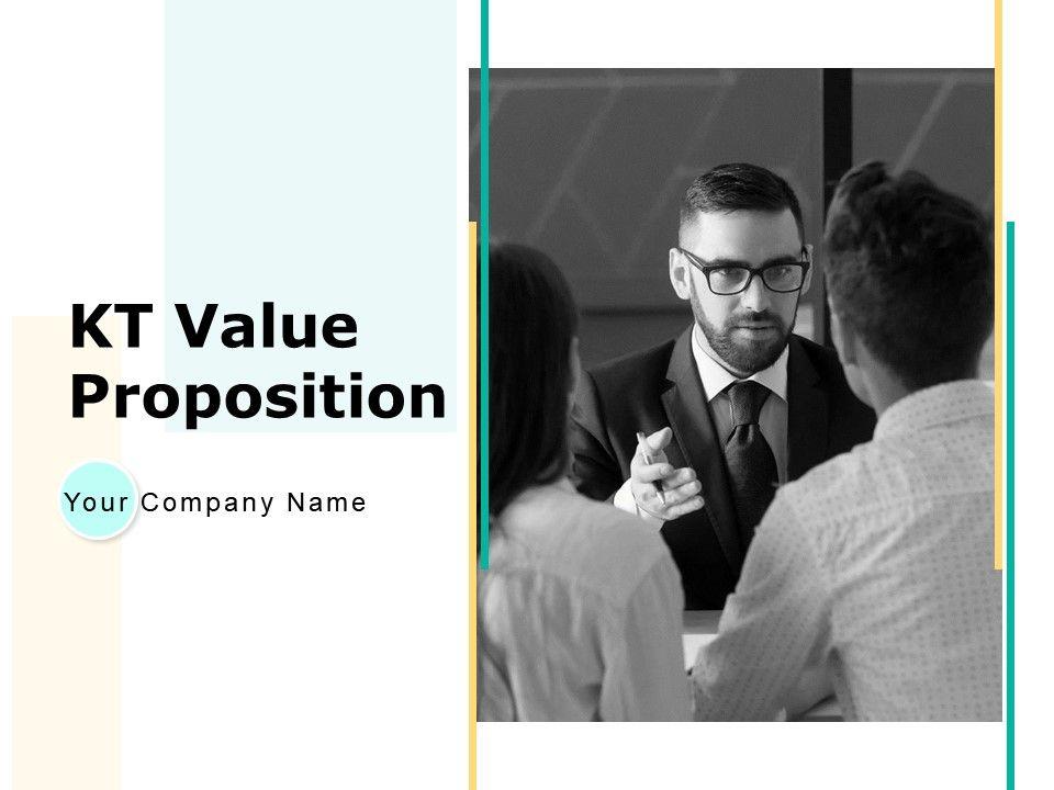 Kt Value Proposition Powerpoint Presentation Slides