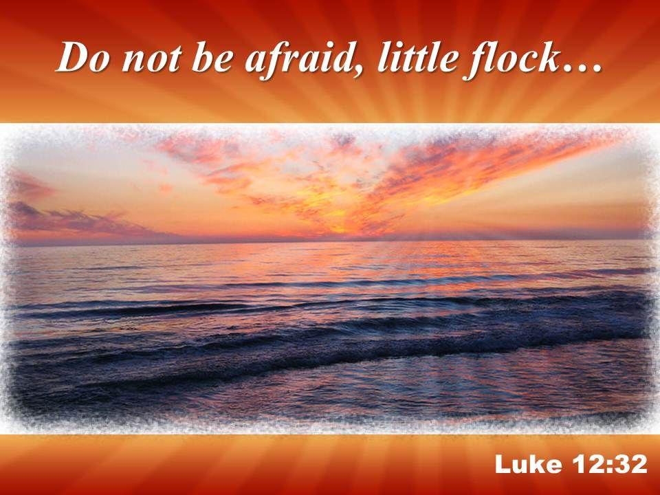 Luke 12 32 Do not be afraid PowerPoint Church Sermon