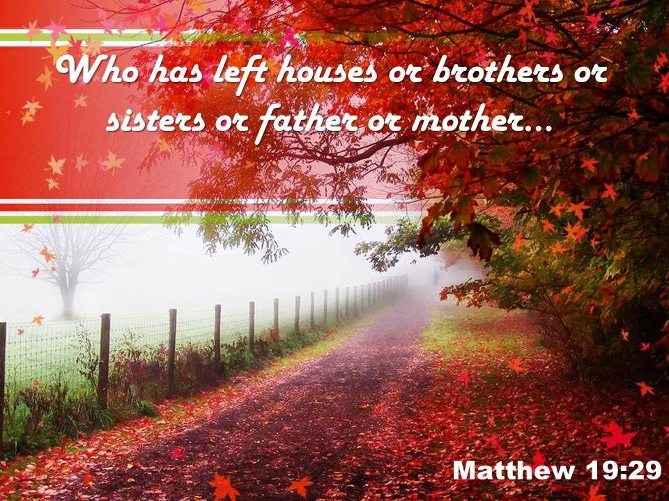 Matthew 19 29 Who Has Left Houses Powerpoint Church Sermon