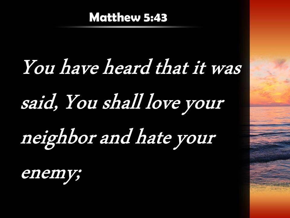 Matthew 5 43 Love Your Neighbor And Hate Powerpoint Church Sermon