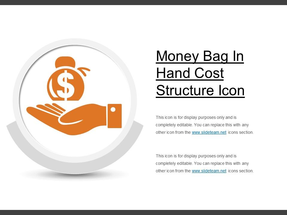 money bag in hand cost structure icon powerpoint slide presentation sample slide ppt template presentation money bag in hand cost structure icon