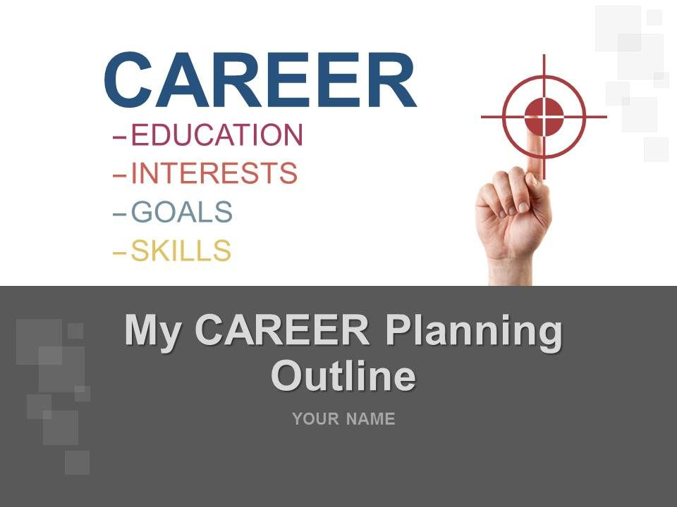 my career planning outline powerpoint presentation with slides