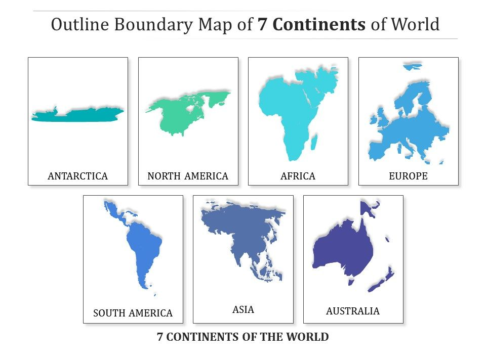 Outline Boundary Map Of 7 Continents Of World Presentation Graphics Presentation Powerpoint Example Slide Templates