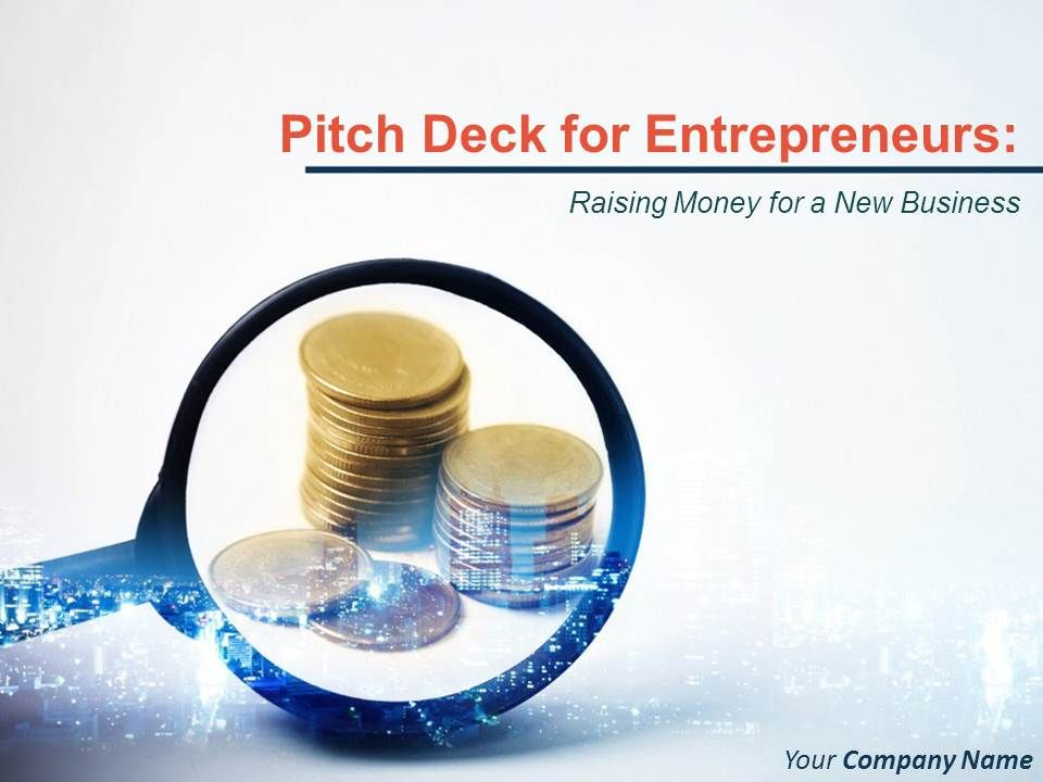 pitch deck for entrepreneurs raising money for a new business
