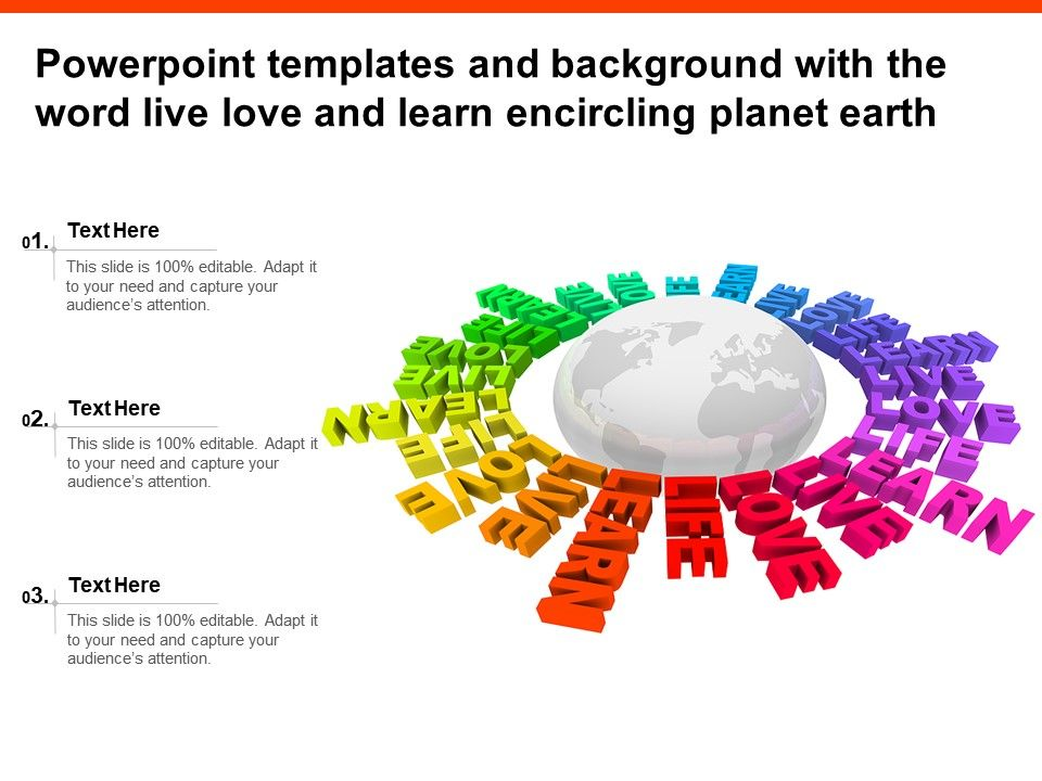 Powerpoint Templates And Background With The Word Live Love And Learn Encircling Planet Earth