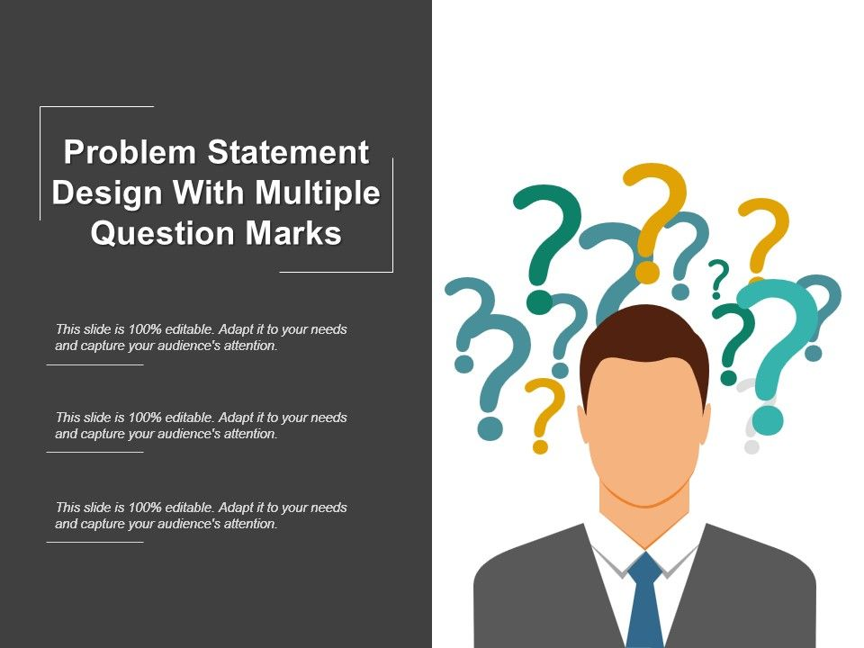 Problem Statement Design With Multiple Question Marks ...