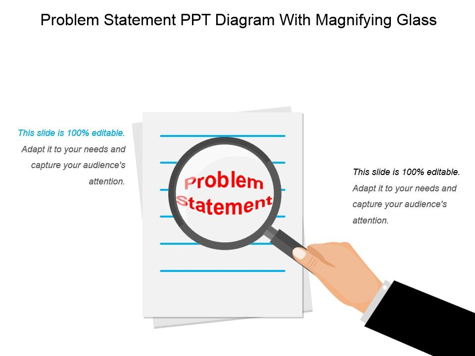 Problem Statement Ppt Diagram With Magnifying Glass Presentation