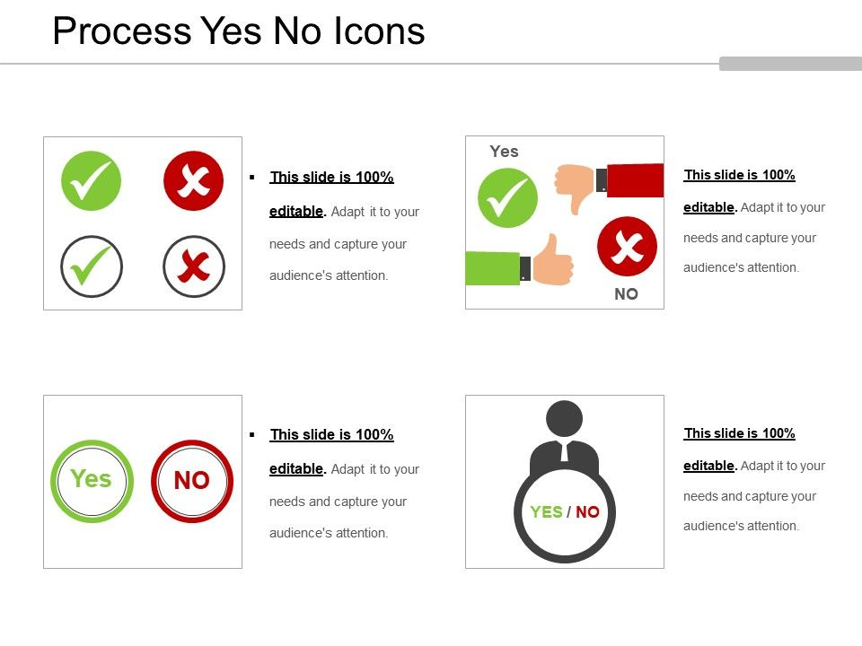 process_yes_no_icons_slide01  process_yes_no_icons_slide02   process_yes_no_icons_slide03  process_yes_no_icons_slide04   process_yes_no_icons_slide05