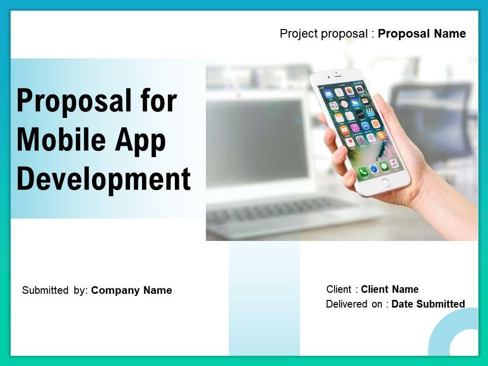 Proposal For Mobile App Development Powerpoint Presentation Slides