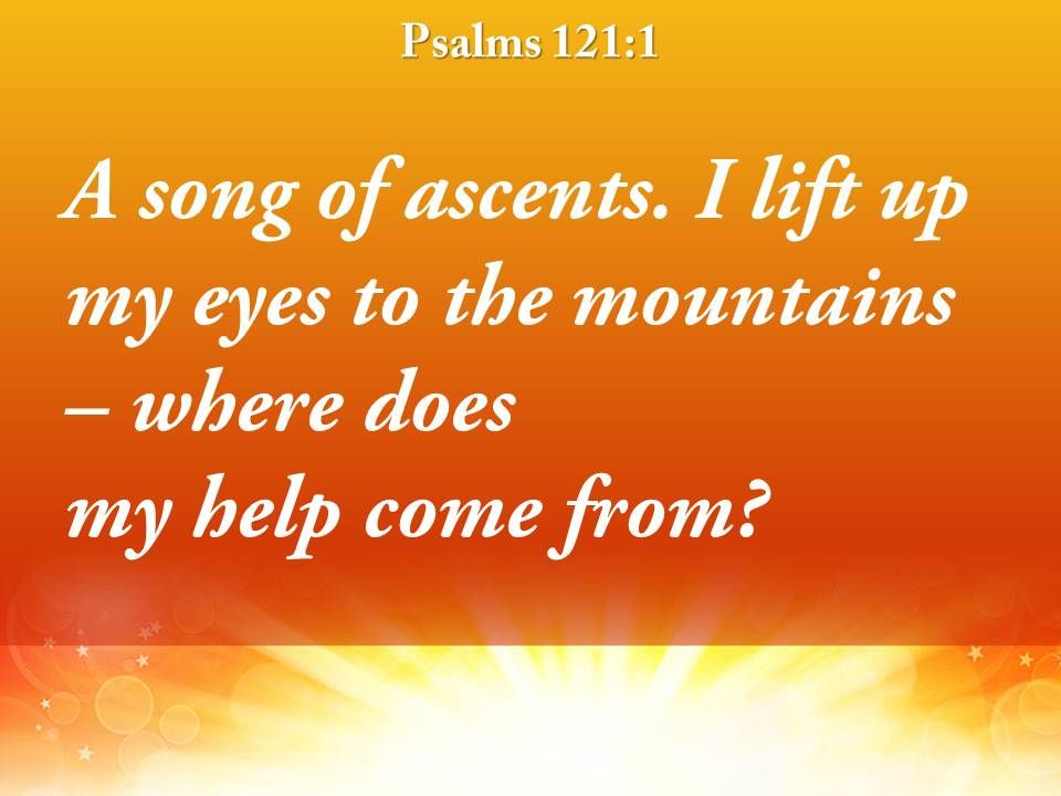 Psalms 121 1 Where Does My Help Come Powerpoint Church