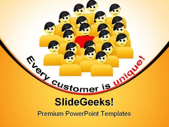 Every Customer Is Unique Leadership PowerPoint Templates And PowerPoint Backgrounds 0311  Presentation Themes and Graphics Slide01