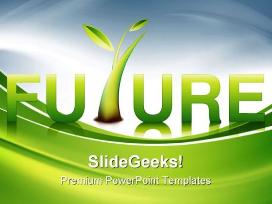 Future Environment PowerPoint Templates And PowerPoint Backgrounds 0611  Presentation Themes and Graphics Slide01
