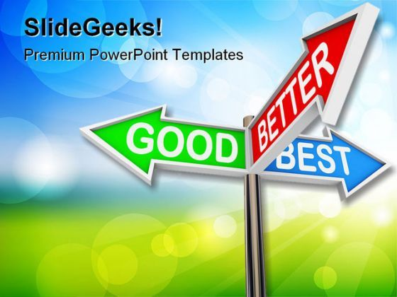 Good Better Best Choices Business PowerPoint Templates And PowerPoint Backgrounds 0411  Presentation Themes and Graphics Slide01