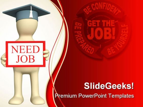 Need Job Business PowerPoint Templates And PowerPoint Backgrounds 0411  Presentation Themes and Graphics Slide01