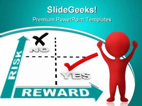 Risk Vs Reward Success Business PowerPoint Backgrounds And Templates 0111  Presentation Themes and Graphics Slide01
