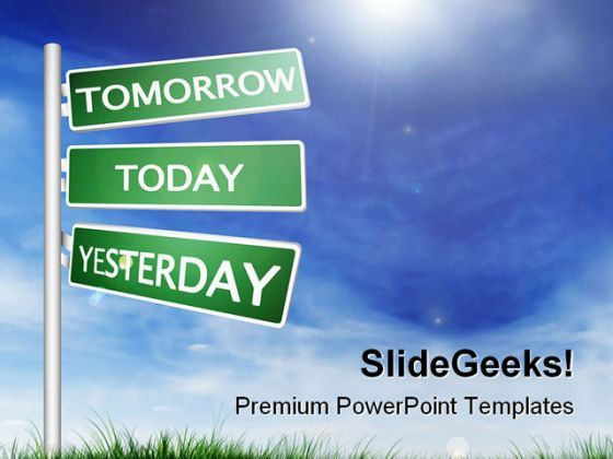 Tomorrow Today Yesterday Future PowerPoint Background And Template 1210  Presentation Themes and Graphics Slide01