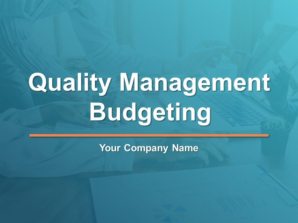 quality management budgeting powerpoint presentation slides