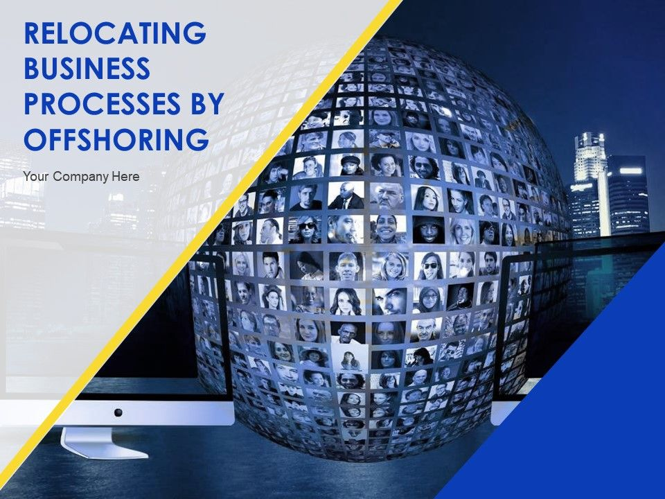 Relocating Business Processes By Offshoring Powerpoint Presentation Slides